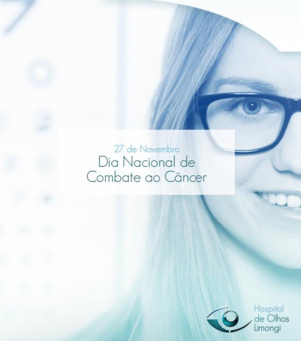 Instituto_de_Olhos_Limongi_-_Blog_-_Dia_Nacional_de_Combate_ao_Câncer